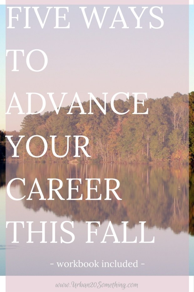 Fall always feels like a new start with the beginning of school and the changing of the weather. Click through to learn how five ways you can advance your career this fall, with a fun workbook to go along with it!
