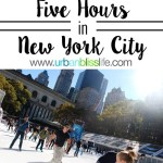 5 Hours in New York City by UrbanBlissLife.com