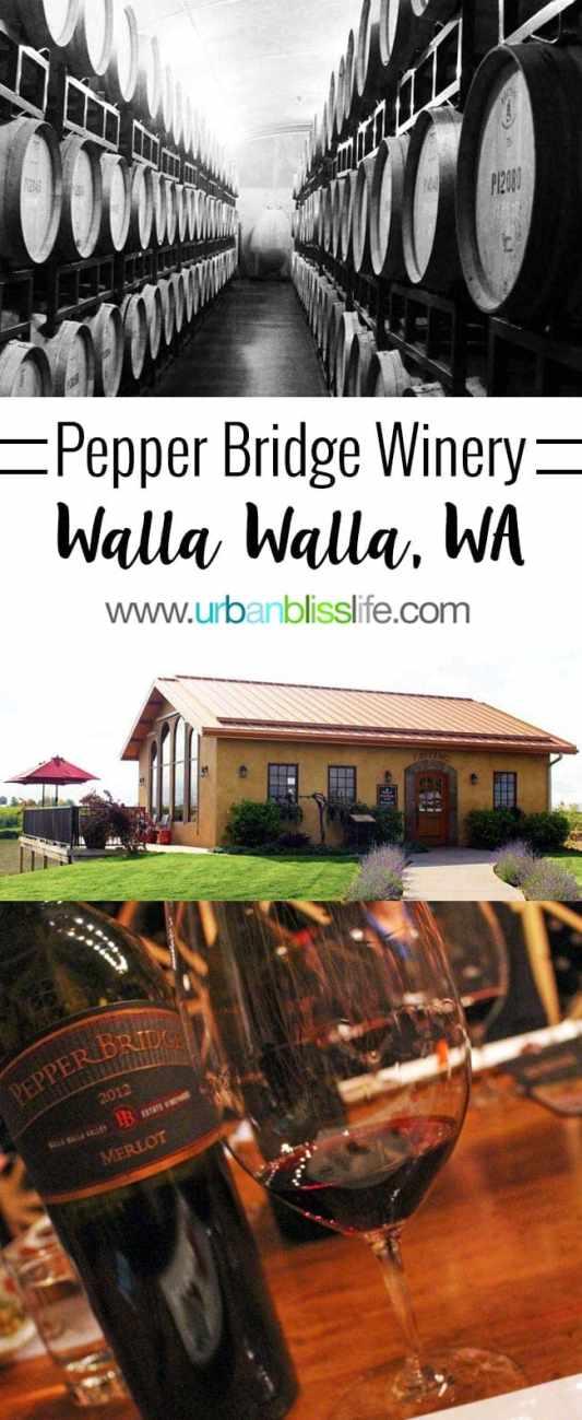 Wine Bliss: Pepper Bridge Winery in Walla Walla, Washington