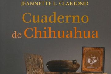 CUADERNO DE CHIHUAHUA_CLARIOND_FCE