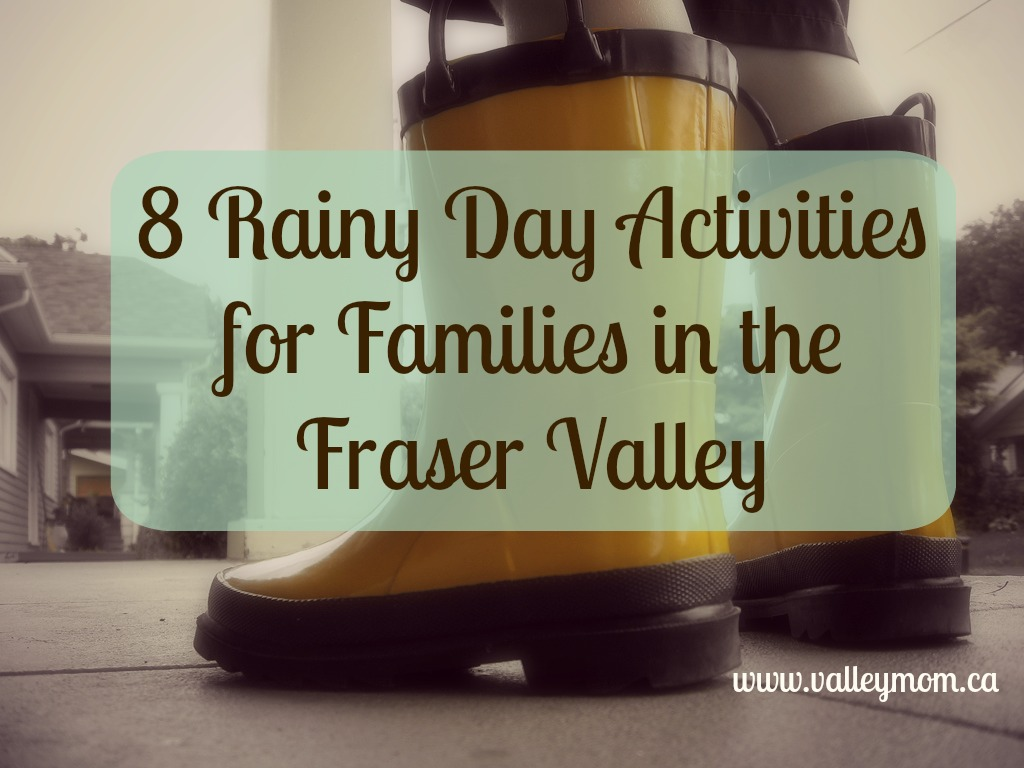 8 rainy day activities for families in the Fraser Valley