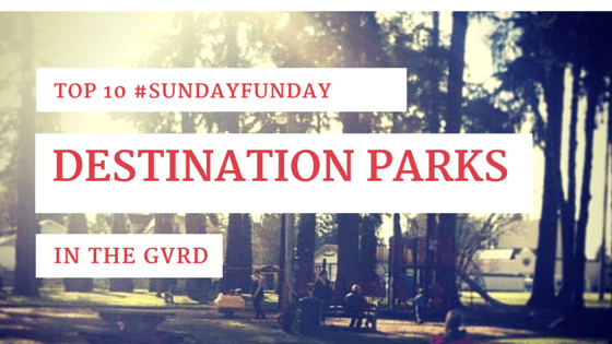 10 Sunday Funday destination parks in the GVRD