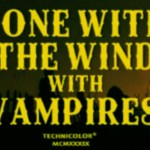 Gone with the Wind with Vampires