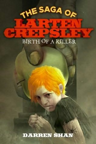Birth of a Killer (The Saga of Larten Crepsley)