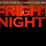 &#8216;Fright Night&#8217; Coming Soon to DVD and Blu-ray