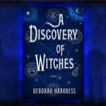 Book Giveaway: 'A Discovery of Witches' by Deborah Harkness!