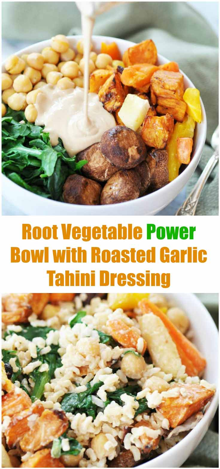 Root Vegetable Power Bowl with Roasted Garlic Tahini Dressing ...
