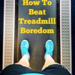 How to Beat Treadmill Boredom and Stay Focused on Running: 5 Workouts That Keep Things Interesting