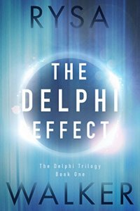 The Delphi Effect by Rysa Walker: Whoa. That was intense.