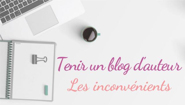 Tenir un blog d'auteur : les inconvénients