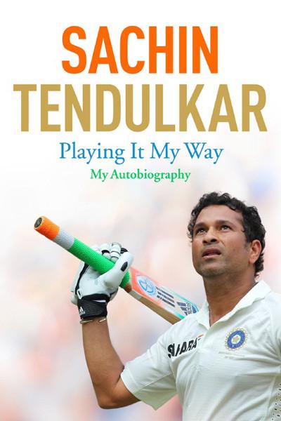 Sachin Tendulkar: Playing It My Way, Sachin Tendulkar and Boria Majumdar, Hachette India