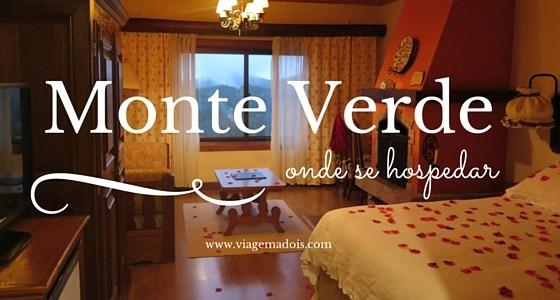 Onde se hospedar em Monte Verde