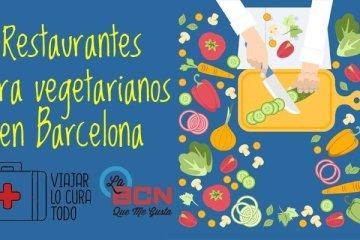 restaurantes para vegetarianos en Barcelona