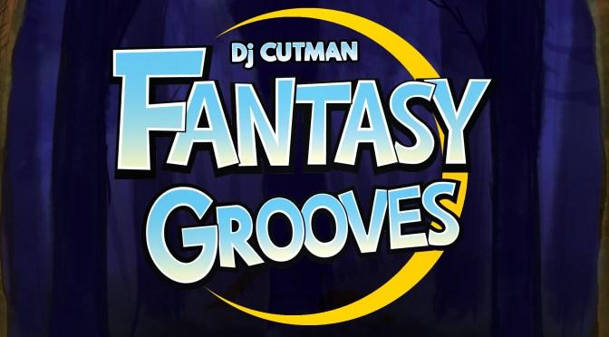 Dj CUTMAN Fantasy Grooves