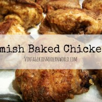 Amish Baked Chicken (And Meal Planning: One Small Change At A Time)