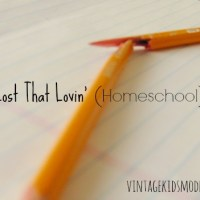 You've Lost That Lovin' (Homeschool) Feelin'