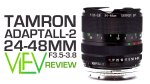 Tamron 24-48mm f/3.5-3.8 REVIEW