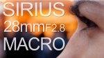 SIRIUS 28mm F2.8 Macro TEST & REVIEW