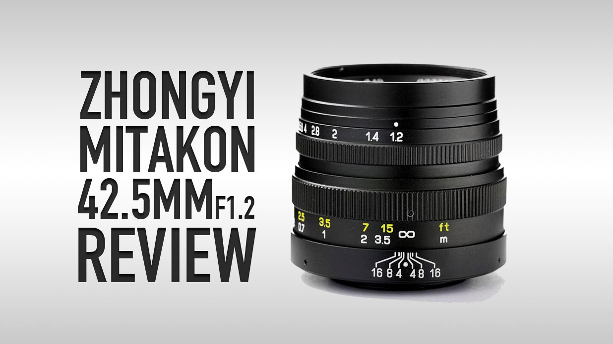 Zhongyi Mitakon 42.5mm F1.2 REVIEW