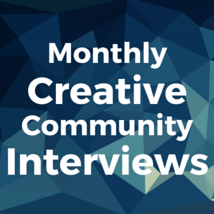 Monthly Creative Community Interviews