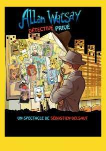 Allan Watsay detective privé de Sébastien DELSAUT (84) @ Theatre Le Celimene