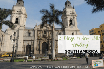 things-to-try-while-traveling-south-america