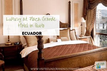luxury-at-plaza-grande-hotel-in-quito-ecuador