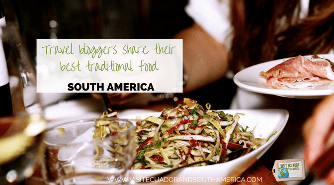 Travel bloggers share their best traditional food of south america travel bloggers share their best traditional food of forumfinder Gallery