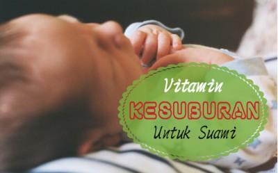 Vitamin Kesuburan Suami   Suplemen Untuk Bakal Ayah