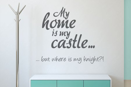 wandtattoo spruch my home is my castle but where is my