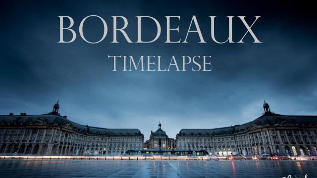 BORDEAUX TIMELAPSE – La réalité n'existe pas