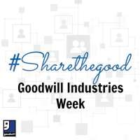 #ShareTheGood with Goodwill Industries Week