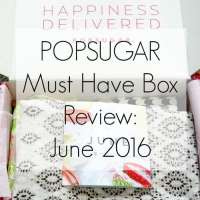 POPSUGAR #MustHaveBox June 2016 Review