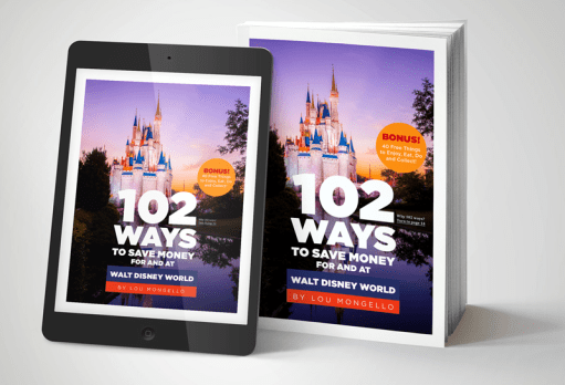 102 Ways to Save Money For and At Walt Disney World by Lou Mongello