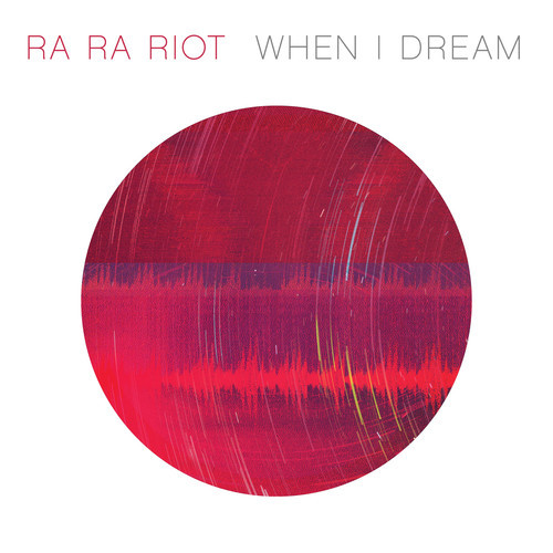 Ra Ra Riot - When I Dream
