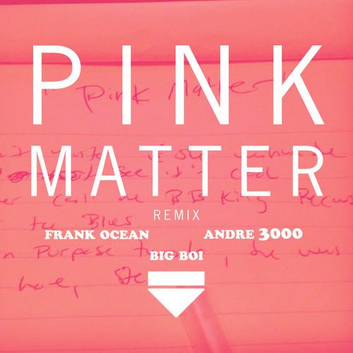 Frank Ocean - Pink Matter (Remix Feat. Outkast)