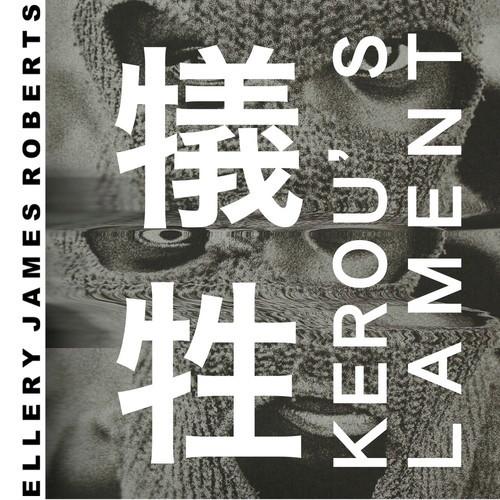 Ellery James Roberts - Kerou's Lament