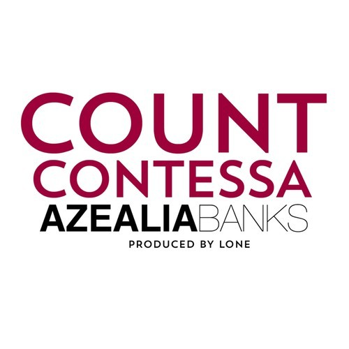 Azealia Banks - Count Contessa