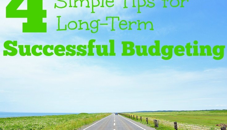 4 Tips for Long-Term Successful Budgeting