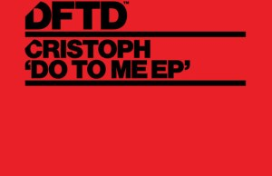 Christoph - Do To Me EP FREE DOWNLOAD MP3 ZIPPY