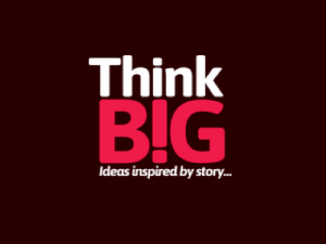 ThinkB!G – Ideas Inspired by Story @ London | United Kingdom