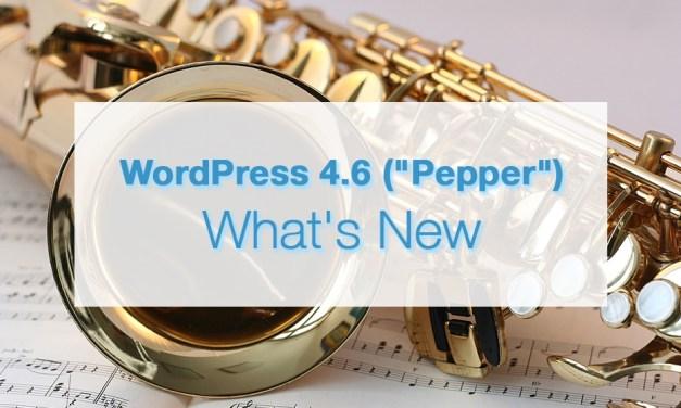 "WordPress 4.6 (""Pepper"") – What's New"