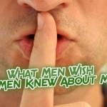What Men Wish Women Knew About Men