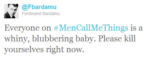 """""""Please Killl Yourselves"""": MRAs respond to #mencallmethings"""