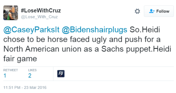 #LoseWithCruz ‏@Lose_With_Cruz @CaseyParksIt @Bidenshairplugs So.Heidi chose to be horse faced ugly and push for a North American union as a Sachs puppet.Heidi fair game
