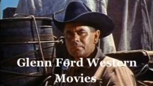 Glenn-Ford-western-movies