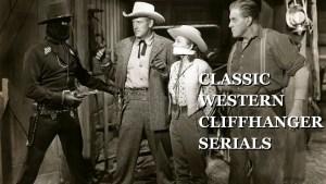 CLASSIC WESTERN CLIFFHANGER SERIALS