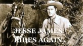 Jesse James Rides Again western serial