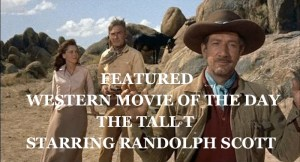 The Tall T Randolph Scott Richard Boone western movie