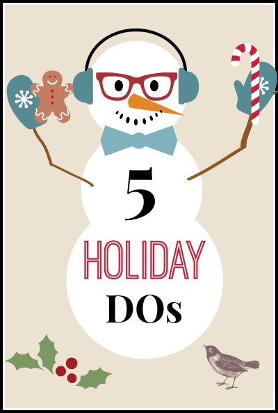 What are your holiday must dos? #3 and #5 are the most important!